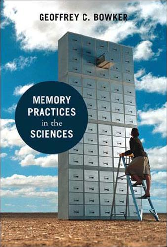 Memory Practices in the Sciences - Inside Technology (Paperback)