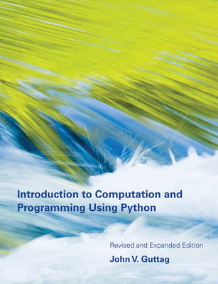 Introduction to Computation and Programming Using Python - Introduction to Computation and Programming Using Python (Paperback)