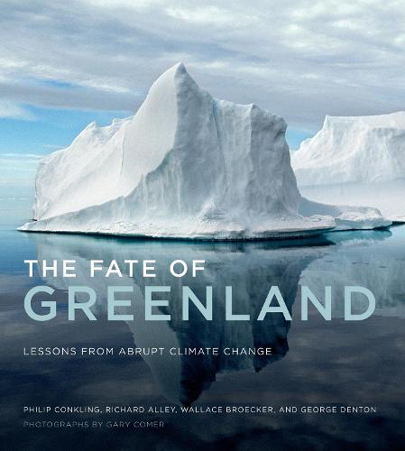 The Fate of Greenland: Lessons from Abrupt Climate Change - The MIT Press (Paperback)