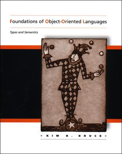 Foundations of Object-Oriented Languages: Types and Semantics (Paperback)