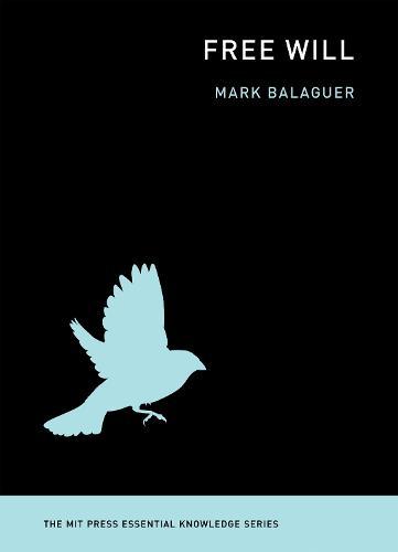 Free Will - MIT Press Essential Knowledge series (Paperback)
