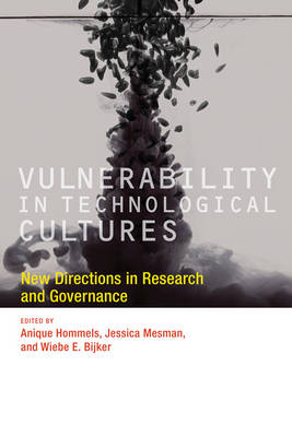 Vulnerability in Technological Cultures: New Directions in Research and Governance - Inside Technology (Paperback)