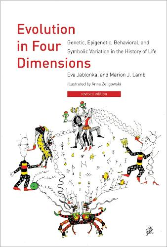 Evolution in Four Dimensions: Genetic, Epigenetic, Behavioral, and Symbolic Variation in the History of Life - Life and Mind: Philosophical Issues in Biology and Psychology (Paperback)