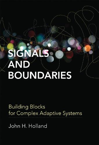Signals and Boundaries: Building Blocks for Complex Adaptive Systems - The MIT Press (Paperback)