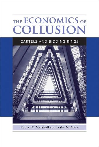 The Economics of Collusion: Cartels and Bidding Rings - The MIT Press (Paperback)