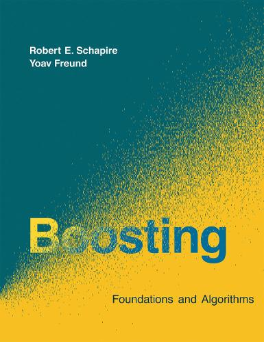 Boosting: Foundations and Algorithms - Adaptive Computation and Machine Learning series (Paperback)