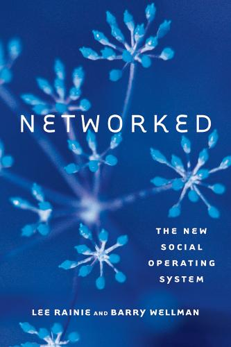 Networked: The New Social Operating System - The MIT Press (Paperback)