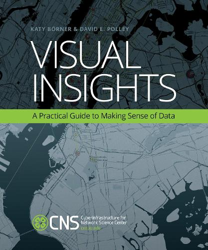 Visual Insights: A Practical Guide to Making Sense of Data - MIT Press (Paperback)