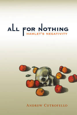 All for Nothing: Hamlet's Negativity - Short Circuits (Paperback)