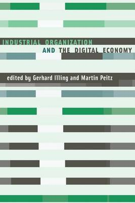 Industrial organization and the digital economy by gerhard illing industrial organization and the digital economy industrial organization and the digital economy paperback fandeluxe Image collections