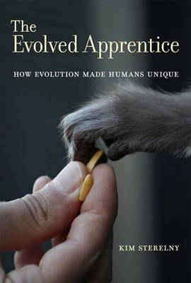 The Evolved Apprentice: How Evolution Made Humans Unique - Jean Nicod Lectures (Paperback)