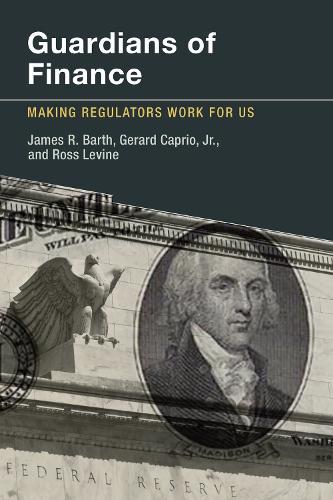 Guardians of Finance: Making Regulators Work for Us - The MIT Press (Paperback)