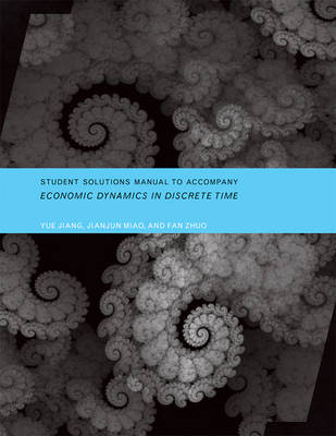 Student Solutions Manual to Accompany Economic Dynamics in Discrete Time - The MIT Press (Paperback)