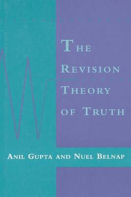 The Revision Theory of Truth - A Bradford Book (Paperback)