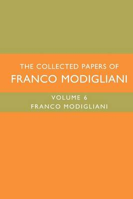 The Collected Papers of Franco Modigliani: Volume 6 - MIT Press (Paperback)