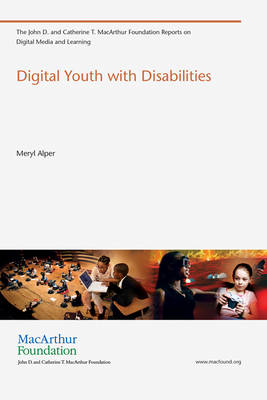 Digital Youth with Disabilities - The John D. and Catherine T. MacArthur Foundation Reports on Digital Media and Learning (Paperback)