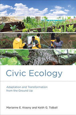 Civic Ecology: Adaptation and Transformation from the Ground Up - Urban and Industrial Environments (Paperback)