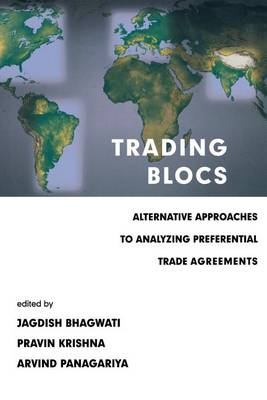 Trading Blocs: Alternative Approaches to Analyzing Preferential Trade Agreements - The MIT Press (Paperback)