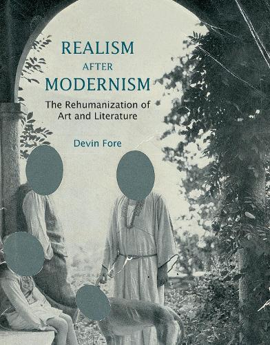 Realism after Modernism: The Rehumanization of Art and Literature - October Books (Paperback)