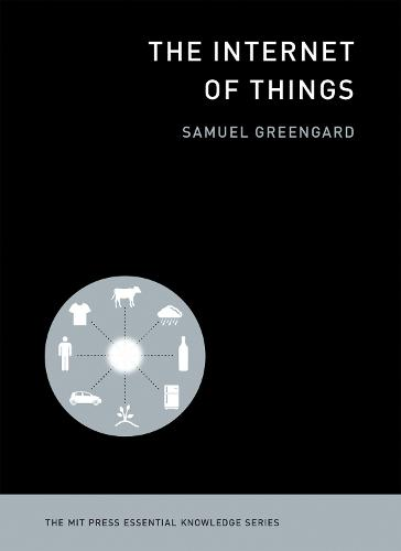 The Internet of Things - MIT Press Essential Knowledge series (Paperback)