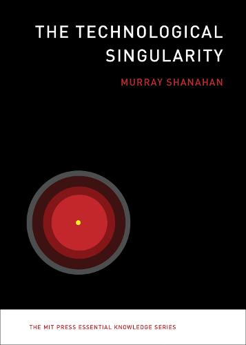 The Technological Singularity - MIT Press Essential Knowledge series (Paperback)