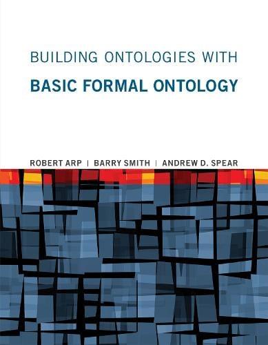 Building Ontologies with Basic Formal Ontology - The MIT Press (Paperback)
