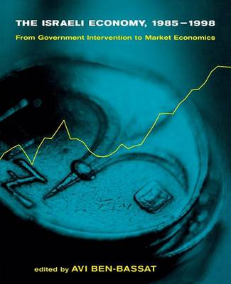 The Israeli Economy, 1985--1998: From Government Intervention to Market Economics - MIT Press (Paperback)