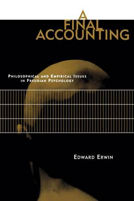 A Final Accounting: Philosophical and Empirical Issues in Freudian Psychology - MIT Press (Paperback)