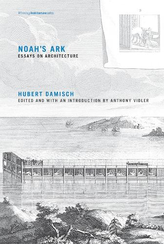 Noah's Ark: Essays on Architecture - Writing Architecture (Paperback)