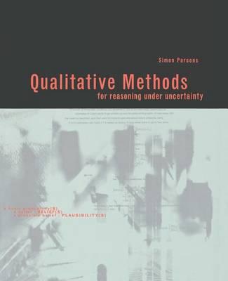 Qualitative Methods for Reasoning under Uncertainty - MIT Press (Paperback)