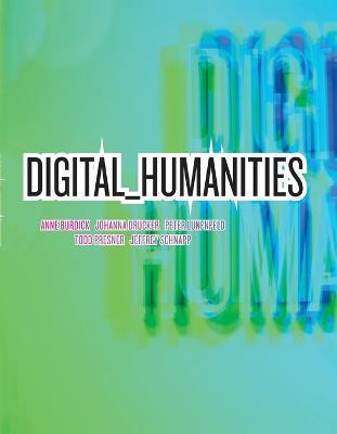 Digital_Humanities - The MIT Press (Paperback)