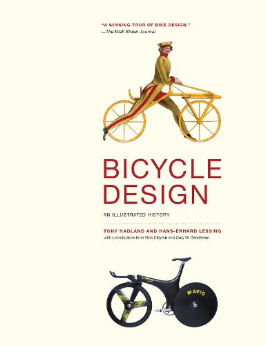 Bicycle Design: An Illustrated History - The MIT Press (Paperback)