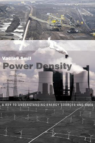 Power Density: A Key to Understanding Energy Sources and Uses - The MIT Press (Paperback)