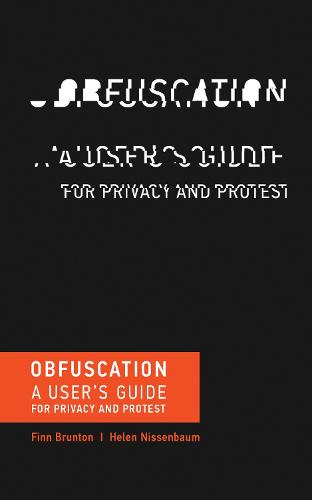 Obfuscation: A User's Guide for Privacy and Protest - The MIT Press (Paperback)