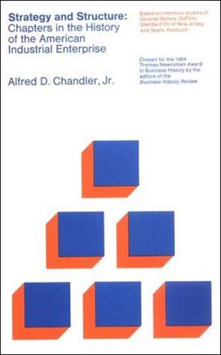 Strategy and Structure: Chapters in the History of the American Industrial Enterprise - The MIT Press (Paperback)