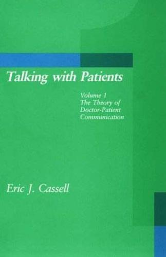 Talking with Patients: Volume 1: The Theory of Doctor-Patient Communication - MIT Press (Paperback)