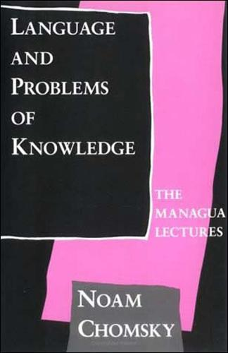 Language and Problems of Knowledge: Volume 16: The Managua Lectures - Current Studies in Linguistics (Paperback)