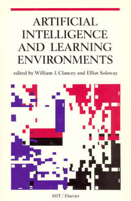 Artificial Intelligence and Learning Environments - Special Issues of <i>Artificial Intelligence</i> (Paperback)