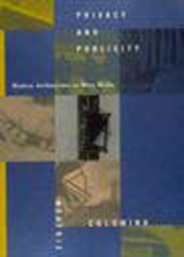 Privacy and Publicity: Modern Architecture As Mass Media - The MIT Press (Paperback)