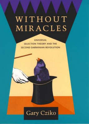 Without Miracles: Universal Selection Theory and the Second Darwinian Revolution - A Bradford Book (Paperback)