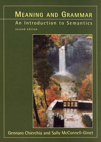 Meaning and Grammar: An Introduction to Semantics - The MIT Press (Paperback)