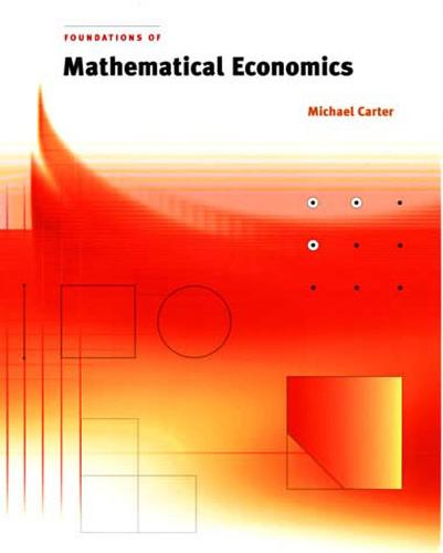 Foundations of Mathematical Economics - The MIT Press (Paperback)