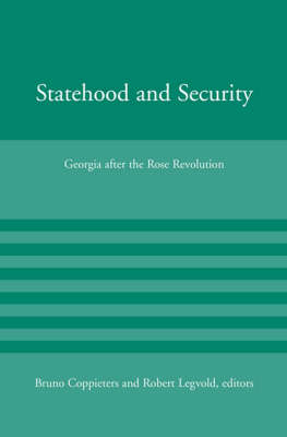 Statehood and Security: Georgia after the Rose Revolution - American Academy Studies in Global Security (Paperback)