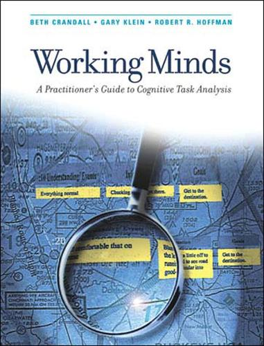 Working Minds: A Practitioner's Guide to Cognitive Task Analysis - A Bradford Book (Paperback)