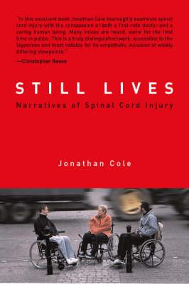 Still Lives: Narratives of Spinal Cord Injury - A Bradford Book (Paperback)