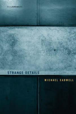 Strange Details - Writing Architecture (Paperback)