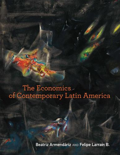 The Economics of Contemporary Latin America - The MIT Press (Paperback)