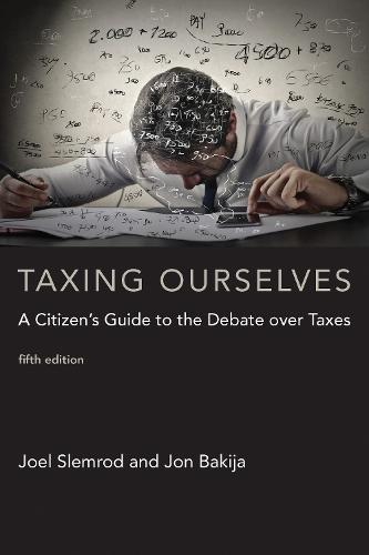 Taxing Ourselves: A Citizen's Guide to the Debate over Taxes - MIT Press (Paperback)