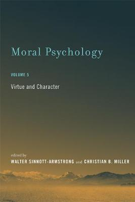Moral Psychology: Volume 5: Virtue and Character - A Bradford Book (Paperback)