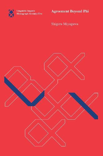 Agreement Beyond Phi: Volume 75 - Linguistic Inquiry Monographs (Paperback)
